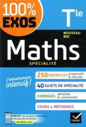 100% EXOS ; maths, spécialité ; terminale - Couverture - Format classique