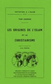 Revue initiation à l'Islam t.8 ; les origines de l'Islam et le christianisme - Couverture - Format classique