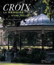 Croix, la mémoire d'une ville - Couverture - Format classique