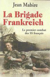 La Brigade Frankreich - Le Premier Combat Des Ss Francais - Intérieur - Format classique