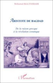 Aristote de Bagdad ; de la raison grecque à la révélation coranique - Couverture - Format classique