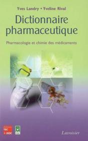 Dictionnaire pharmaceutique ; pharmacologie et chimie des médicaments - Couverture - Format classique