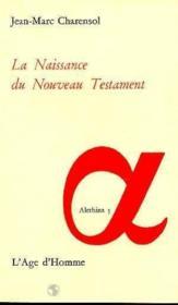 La Naissance Du Nouveau Testament - Couverture - Format classique
