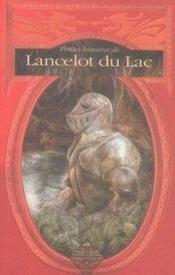 PETITES HISTOIRES DE... ; petites histoires de lancelot du lac - Couverture - Format classique