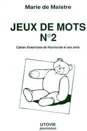 Jeux de mots n.2 ; cahier d'exercices de nounourse et ses amis - Intérieur - Format classique