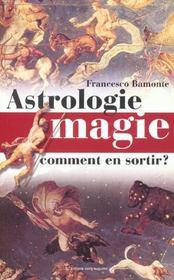Astrologie magie et superstitions ; comment en sortir - Intérieur - Format classique