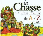 La Chasse Illustree De A A Z - Intérieur - Format classique