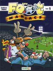 Les Foot Maniacs T.1 ; allez les Bleus ! - Couverture - Format classique
