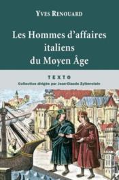 Les hommes d'affaires italiens du Moyen Age - Couverture - Format classique