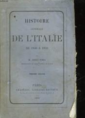 Histoire Generale De L'Italie De 1846 - 1850 - Premier Volume - Couverture - Format classique