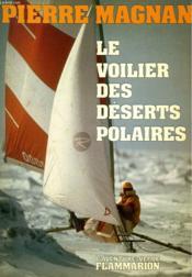 Le Voilier Des Deserts Polaires. Collection : L'Aventure Vecue. - Couverture - Format classique