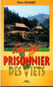 Cinq ans prisonier chez les Viets - Couverture - Format classique