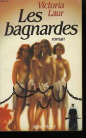 Les Bagnardes - Couverture - Format classique