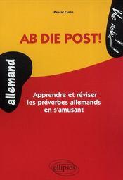 Ab die post ! apprendre et réviser les préverbes allemand en s'amusant ; niveau 1 - Intérieur - Format classique