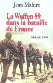 La Waffen Ss Dans La Bataille De France - Mai-Juin 1940 - Intérieur - Format classique