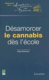 Desamorcer le cannabis des l'ecole collrapports de l'academie nationale de medecine - Couverture - Format classique