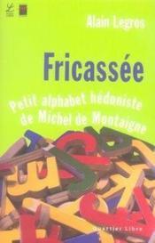 Fricassée ; petit alphabet hédoniste de michel de montaigne - Couverture - Format classique