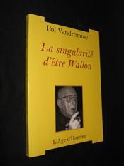 La Singularite D'Etre Wallon - Couverture - Format classique