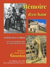 Mémoire d'en-haut ; architecture et objets de la vie quotidienne dans les valées du Mercantour - Couverture - Format classique