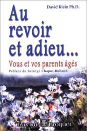 Au revoir et adieu... vous et vos parents âgés - Couverture - Format classique