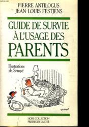 Le Guide De Survie A L'Usage Des Parents - Couverture - Format classique