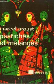 Pastiches Et Melanges. Collection : Idees N° 215 - Couverture - Format classique