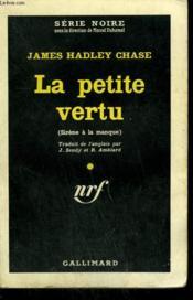 La Petite Vertu. ( Sirene A La Manque ). ( But A Short Time To Live ). Collection : Serie Noire N° 652 - Couverture - Format classique