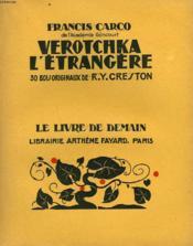 Verotchka L'Etrangere. 30 Bois Originaux De R.Y. Creston. Le Livre De Demain N° 197. - Couverture - Format classique