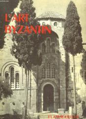 L'Art Byzantin. Collection : La Grammaire Des Styles. - Couverture - Format classique