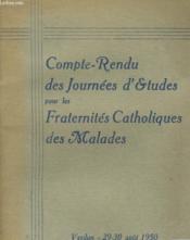 Compte Rendu Des Journee D'Etudes Pour Les Fraternites Catholiques Des Malades - Couverture - Format classique