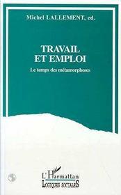 Travail Et Emploi ; Le Temps Des Metamorphoses - Intérieur - Format classique