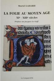 La folie au Moyen Age ; XIe-XIIIe siécles - Couverture - Format classique