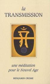 La transmission, une méditattion pour le nouvel âge - Couverture - Format classique