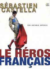 Sébastien Castella, le héros français - Couverture - Format classique