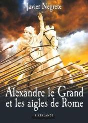 Alexandre le Grand et les aigles de Rome - Couverture - Format classique