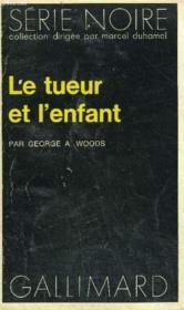 Collection : Serie Noire N° 1623 Le Tueur Et L'Enfant - Couverture - Format classique