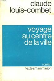 Voyage Au Centre De La Ville. - Couverture - Format classique