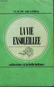 La Vie Ensoleillee. Collection : A La Belle Helene N° 33 - Couverture - Format classique
