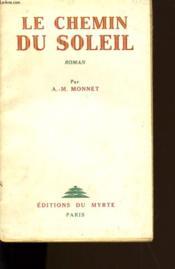 Le Chemin Du Soleil. - Couverture - Format classique