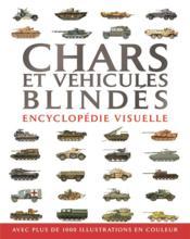 Chars et véhicules blindés ; encyclopédie visuelle - Couverture - Format classique