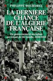 La derniere chance de l'algerie francaise - Couverture - Format classique