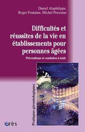 Difficultés et réussites de la vie en établissement pour personnes âgées ; préventions et conduites à tenir - Intérieur - Format classique