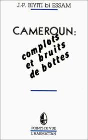Cameroun : complots et bruits de bottes - Couverture - Format classique