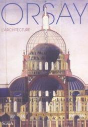 Orsay l'architecture - Couverture - Format classique