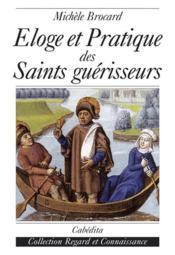 Eloge Et Pratique Des Saints Guerisseurs - Couverture - Format classique