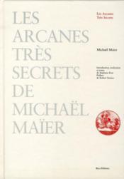 Les arcanes trés secrets de Michaël Maïer - Couverture - Format classique