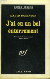 J'Ai Eu Un Bel Enterrement. Collection : Serie Noire N° 873 - Couverture - Format classique