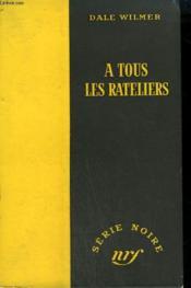 A Tous Les Rateliers. ( Memo For Murder). Collection : Serie Noire Sans Jaquette N° 140 - Couverture - Format classique