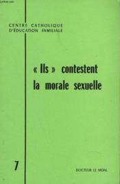 Ils Contestent La Morale Sexuelle. - Couverture - Format classique