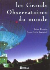 Les Grands Observatoires Du Monde - Couverture - Format classique